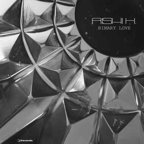 Rishi K. - Binary Love EP [I Records]