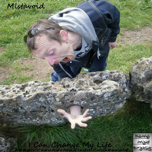 Mistavoid - I cAn ChAnGe My LiFe - (Feel Free To Download)