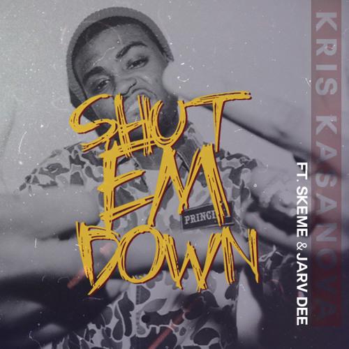 Shut Em Down feat. Skeme & Jarv Dee (prod. by Ibe)