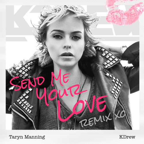 Taryn Manning - Send Me Your Love (KDrew Remix)
