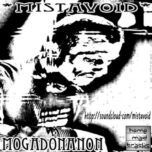 Mistavoid - mOgAdOnAnOn (Feel Free To Download)