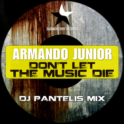 ARMANDO JUNIOR - DON'T LET THE MUSIC DIE (DJ Pantelis Remix) Teaser