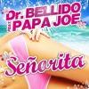 Dr. Bellido Feat. Papa Joe - Señorita (Deejay Panaero)