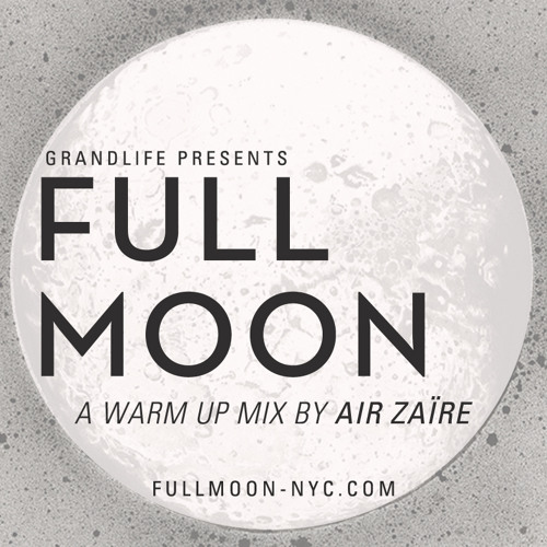 Grandlife Presents Full Moon Mix by Air Zaïre
