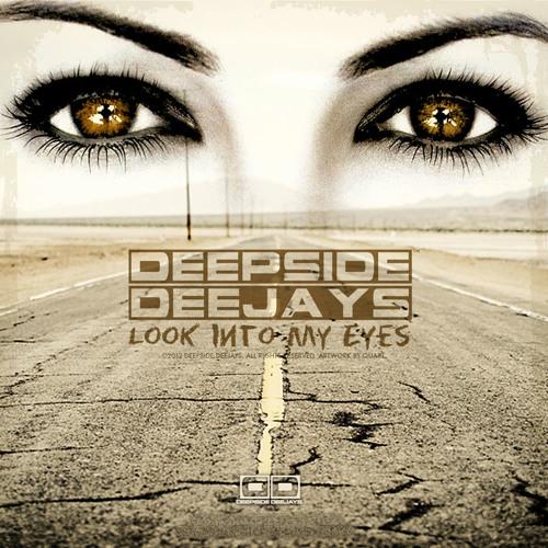 Deepside Deejays - Look Into My Eyes (Deejay Panaero)
