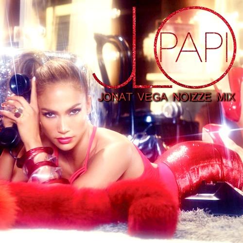 Jennifer Lopez - Papi (Jonat Vega Noizze Club Edit Mix)