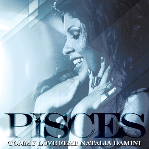 Tommy Love ft. Natalia Damini - Pisces (Feel The Music) (Altar Radio Edit Mix)