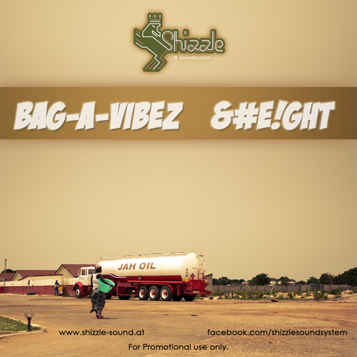 Shizzle Soundsystem - Bag-A-Vibez #8 - www.shizzle-sound.at