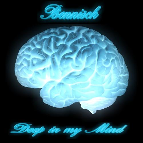 Bennisch - deep in my mind (Orginal Mix) Unsigned