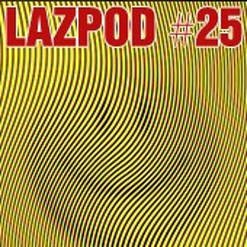 Damian Lazarus- Lazpod 25