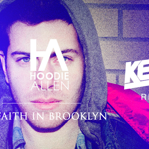 Hoodie Allen - No Faith In Brooklyn (Keljet Remix)