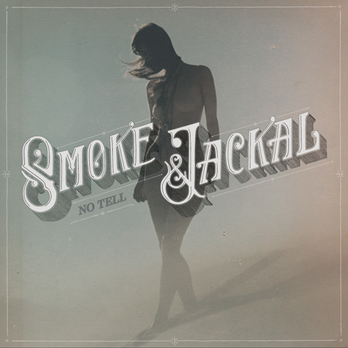 "Smoke & Jackal - ""No Tell"""