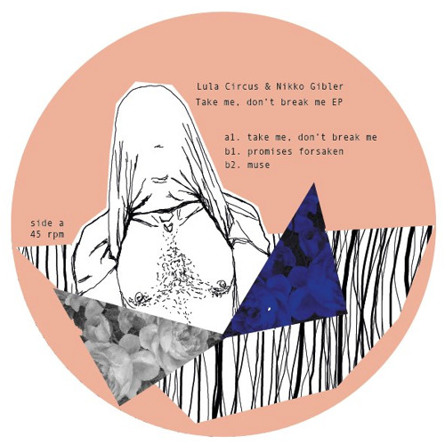 Lula Circus & Nikko Gibler - Take me, don't break me ep - YMF06