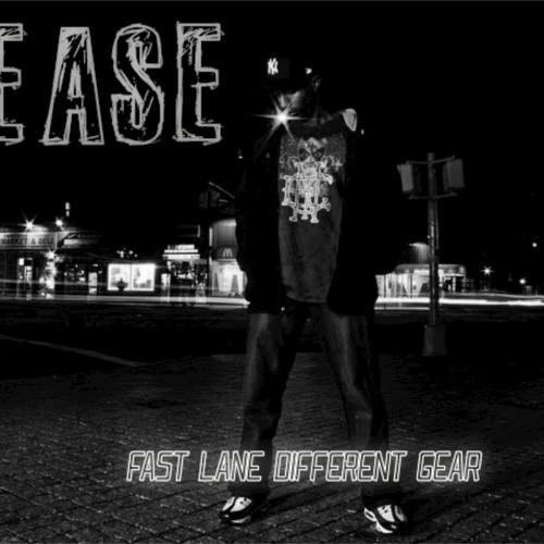 Ease-Fast Lane Different Gear (Final Mix)