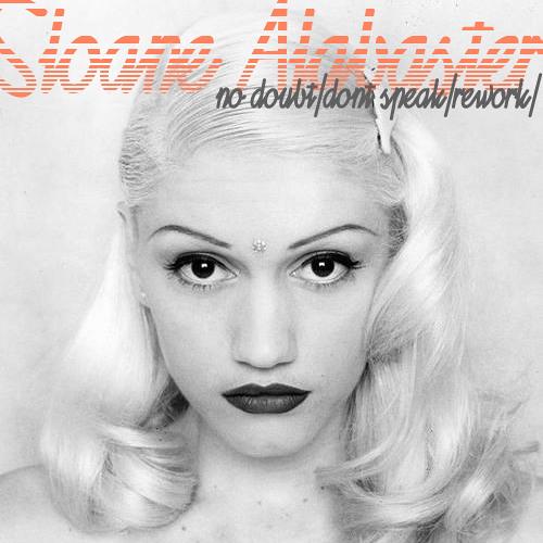 No Doubt- Don't Speak (Sloane Alabaster Dubstep Rework)