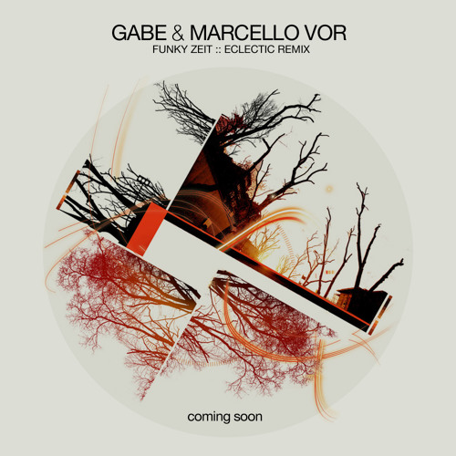 Gabe & Marcello Vor - Funky Zeit (Eclectic Rmx)