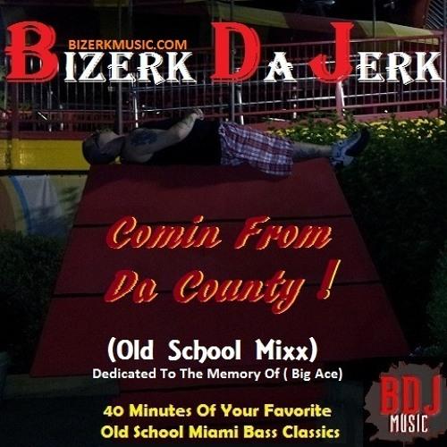 Bizerk Da Jerk - Comin From Da County (Miami Bass Mix)