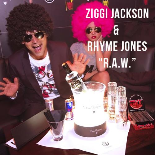 R.A.W. (feat. Ziggi Jackson)