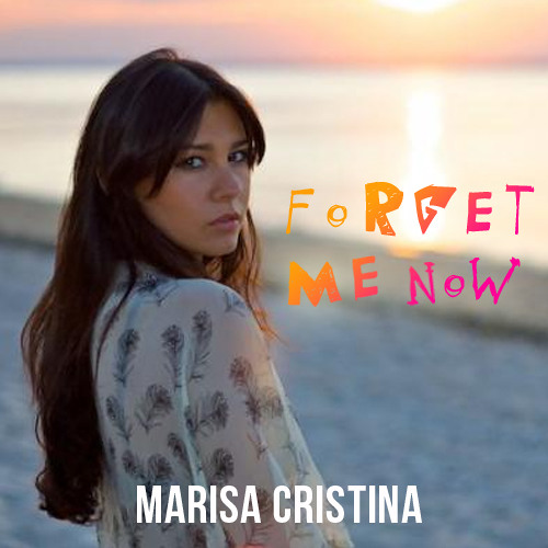 Forget Me Now (feat. Marisa Cristina)