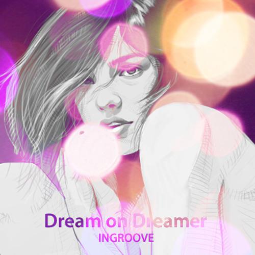 ingroove - dream on dreamer