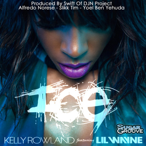 Kelly Rowland Ft Lil Wayne ICE SugarGroove Rmx Dirty