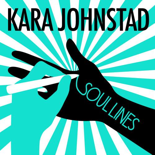 Kara Johnstad - SOULLINES  (single) sneak preview