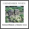 Jaime J. Ross/Lee Lucas/RaphaelGTR - I Remember When