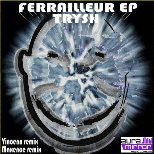 [Out Now] Trysh - Ferrailleur (Vincenn Remix)