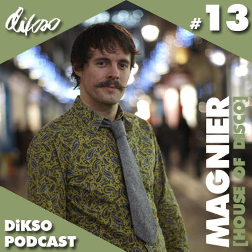 DiKSO Podcast 13 - Magnier - House of Disco