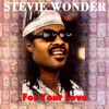 Stevie Wonder, For Your Love.- With a Twist  - nebottoben