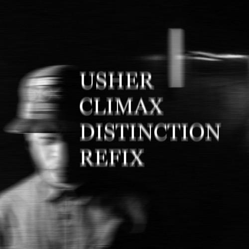 Usher - Climax [Distinction Refix]