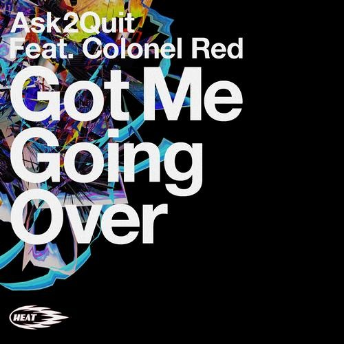 Ask2Quit ft. Colonel Red - Got Me Going Over (Wayne & Woods Remix)