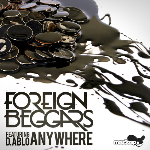 Foreign Beggars Anywhere ft D.Ablo MistaJam World Exclusive