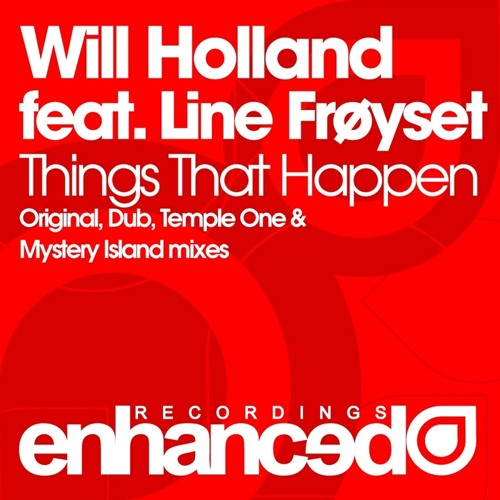 Will Holland feat. Line Froyset - Things That Happen  (Temple One Remix) [Enhanced Recordings]