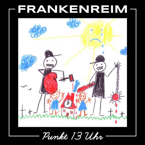 Frankenreim - Punkt 13 Uhr