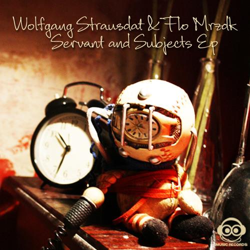 Wolfgang Strausdat & Flo Mrzdk - Servant & Subjects Ep [Music Records]