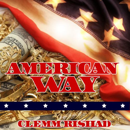 """Clemm Rishad """"American Way"""" (Prod by TRYFE)"""