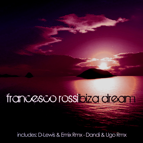Francesco Rossi - Ibiza Dream (Sunrise Mix)