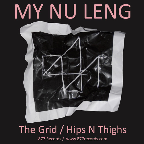 My Nu Leng - The Grid/Hips N Thighs 877004