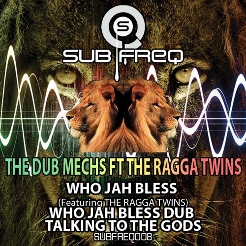 Who Jah Bless - The Ragga Twins - SUB FREQ 008