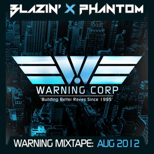 Blazin x Phantom - Warning Mixtape August 2012