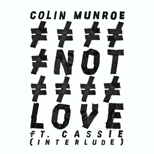 Not Love ft. Cassie (Interlude)