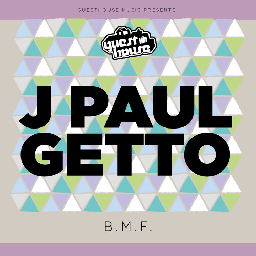 J Paul Getto - B.M.F. [Guesthouse Music]