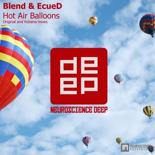 Blend & EcueD - Hot Air Balloons (Original Mix) [NDEEP117]