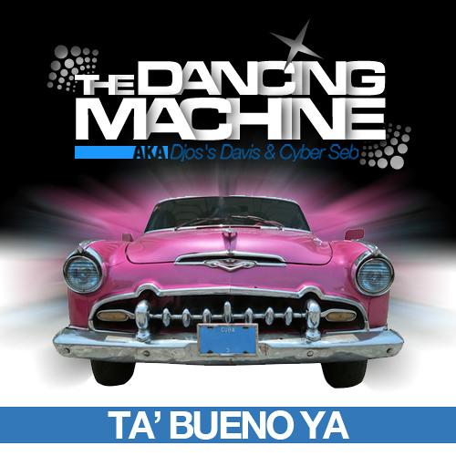 Ta' Bueno Ya (Djos's Davis & Cyber Seb Mix)
