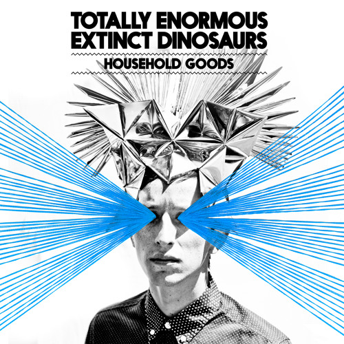 Totally Enormous Extinct Dinosaurs - Household Goods (Zeds Dead Remix)