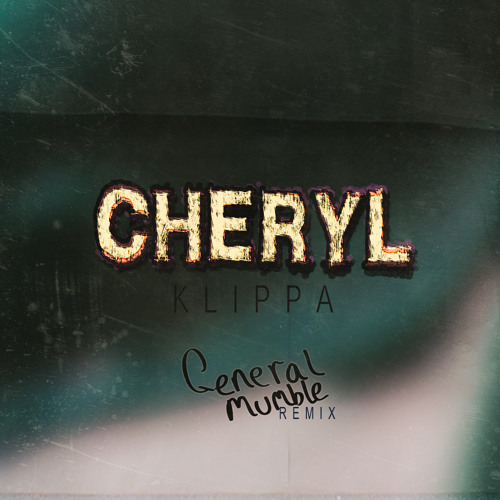 Klippa - Cheryl (General Mumble remix)