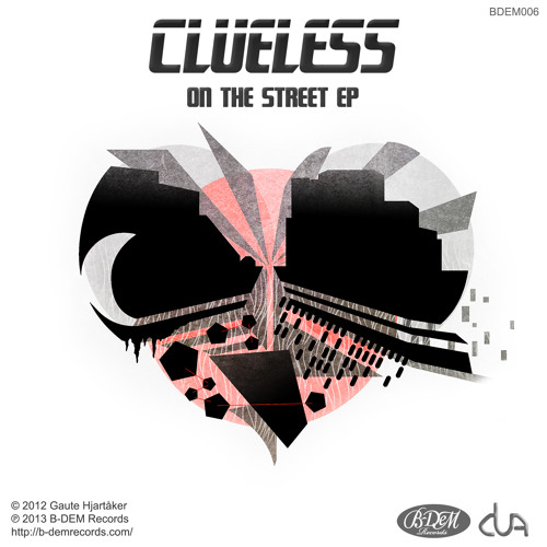 Clueless - On The Street [BDEM006]