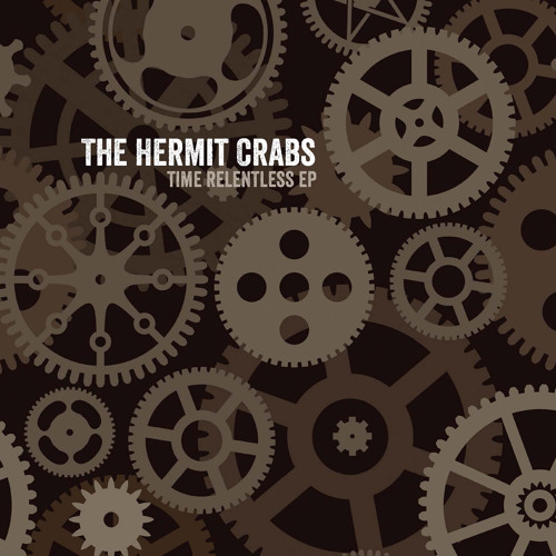 The Hermit Crabs - Stop This Now