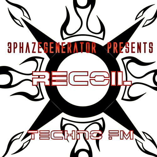 3Phazegenerator - Recoil - Techno FM -  August 22nd 2012
